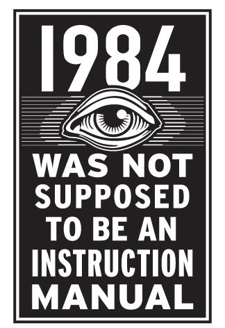 Orwell's 1984 is not an instruction manual
